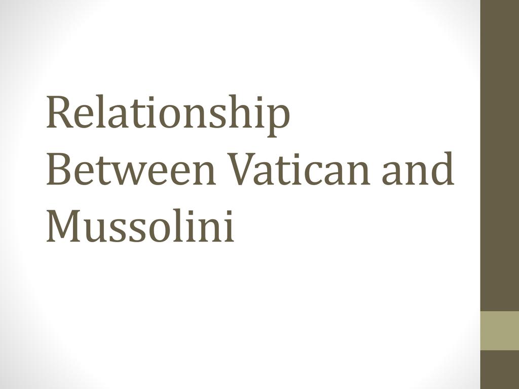 Relationship Between Vatican And Mussolini