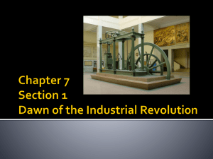 Chapter 7 Section 1 Dawn of the Industrial Revolution