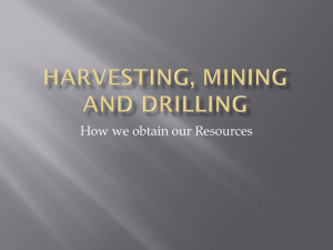 Harvesting, Mining and Drilling