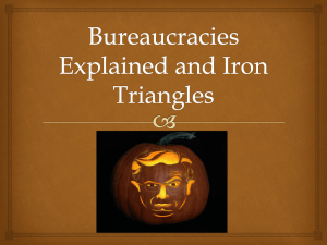 Bureaucracies Explained and Iron Triangles