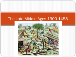 The Late Middle Ages 1300-1453 - Mr. Gonzalez`s History Classes