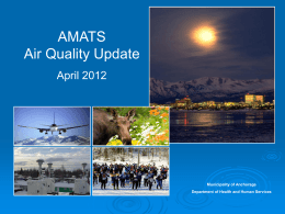 AMATS Air Quality Update - Municipality of Anchorage