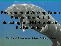 DAY 2 General Env. Selecting a LNG Hub Site in the Kimberly