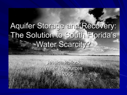 Aquifer Storage and Recovery: The Solution to South Florida`s Water