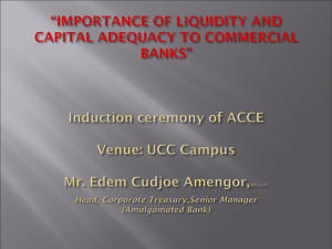 IMPORTANCE OF LIQUIDITY AND CAPITAL ADEQUACY TO