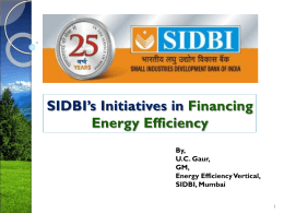 SIDBI Initiatives on EE Project Financing