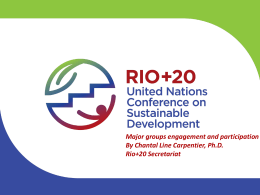 Presentation on Rio+20 by Major groups programme coordinator