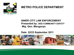 Law enforcement- Daniel Manganye