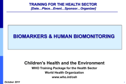 Biomarkers and human biomonitoring. [ppt 3mb ]