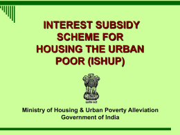 INTEREST SUBSIDY SCHEME FOR HOUSING THE URBAN POOR