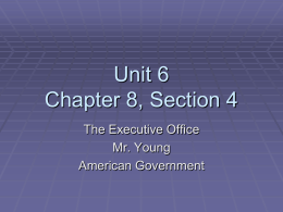 Chapter 8, Section 4: The Executive Office