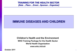 Immune diseases and children. [ppt 4mb ]