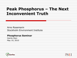 Peak Phosphorus – The next inconvenient truth. Dr