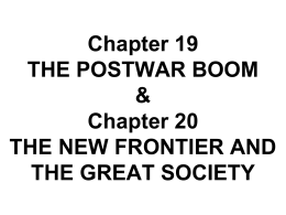Chapter 19 THE POSTWAR BOOM & Chapter 20