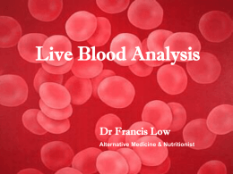 Live Blood Analysis Final - MEDI OZONE CENTRE by Dr. Francis Low