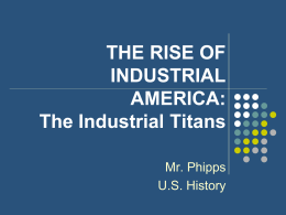 THE RISE OF INDUSTRIAL AMERICA: Industry and Immigration