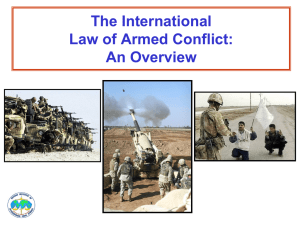 The Law of Armed Conflict An Overview