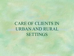 CARE OF CLIENTS IN URBAN AND RURAL SETTINGS
