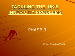 TACKLING THE UK`S INNER CITY PROBLEMS