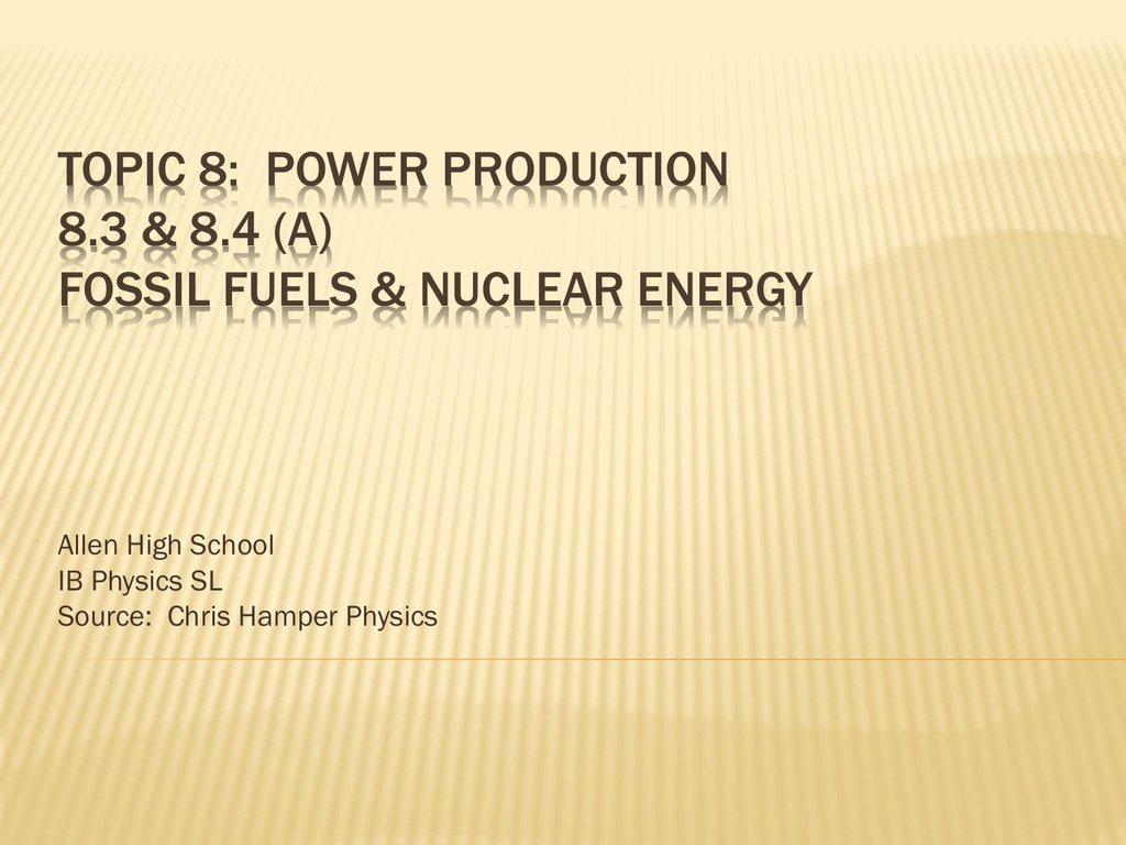 Topic 8 Power Production 83 84 Electricity Is Produced From Coal Academic Writing Task 1 Ielts