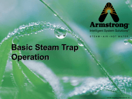 Basic Steam Trap Operation - Armstrong International, Inc.