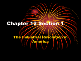 Chapter 12 Section 1 - American Industrial Revolution