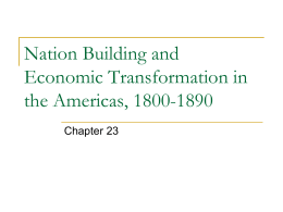 Nation Building and Economic Transformation in the Americas, 1800