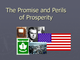The Promise and Perils of Prosperity