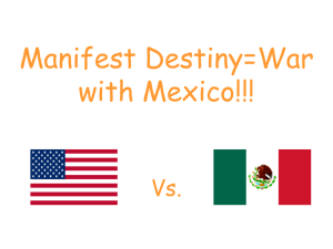 Manifest Destiny=War with Mexico!!!