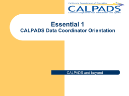 Essential 1 - CALPADS Data Coordinator Orientation Published 9