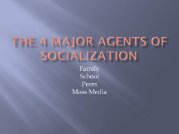 The 4 major agents of socializationx
