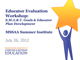Educator Evaluation Workshop: S.M.A.R.T. Goals & Educator Plan