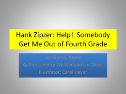 Hank Zipzer: Help! Somebody Get Me Out of Fourth Grade