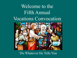 2012 Convocation Presentation - Office of Priestly Vocations for the
