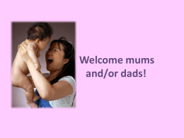 Welcome mums and/or dads!