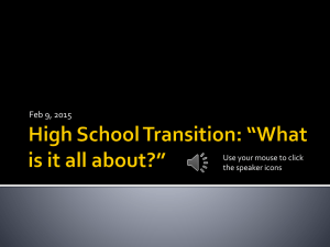 High School Transition: *What is it all about?*