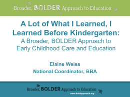 View the Presentation - Broader, BOLDER Approach to Education