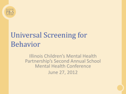 Universal Screening for Behavior - Illinois Children`s Mental Health