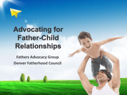 View our Fathers Advocacy Power Point