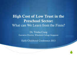 D7 : High Cost of Low Trust: What Can We Learn From The Finns?