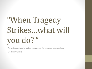 When Tragedy Strikes*what will you do?