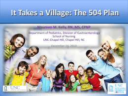 It Takes a Village: The 504 Plan Maureen M. Kelly, RN, MS, CPNP