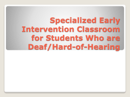 Specialized Early Intervention Classroom for Students Who are Deaf