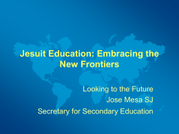 Jesuit Education: Embracing the New Frontiers
