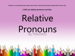 I CAN use relative pronouns correctly.