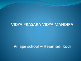 VILLAGE SCHOOL * HEJAMADI KODI