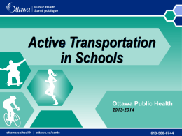 Active Transportation in Ottawa Schools Power point presentation to