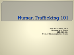 Human Trafficking 101 Celia Williamson