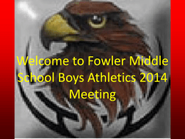 Welcome to Fowler Middle School Boys Athletics Meeting