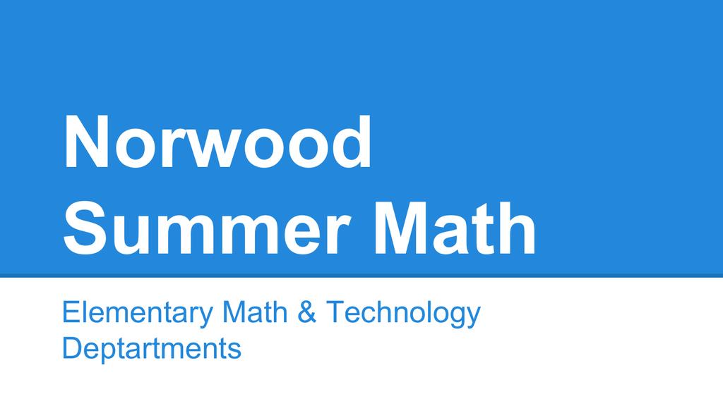 Norwood Summer Math - Norwood Public Schools